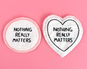 Nothing Really Matters | Hand Embroidered Patch