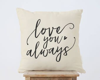 Love you always Throw Pillow, Home decor, Wedding Gift, Couple gift, Anniversary Gift, Wedding Cushion, nursery cushion