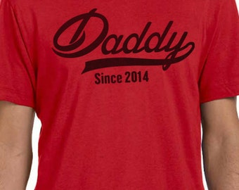 DADDY Shirt Since ( ANY YEAR) Mens T shirt Fathers Day Gift Daddy Gift Husband Gift Newborn Shirt New Dad