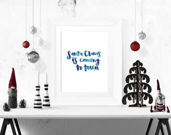 Instant Download - Santa Claus Is Coming To Town - Christmas Hand Lettering - Printable Art - Wall Decor