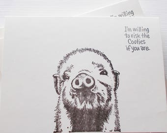 """Hand Stamped Sweet Pig Face Cards with quote """"I'm willing to risk the Cooties if you are."""" Set of 5 Blank Greeting Card Ivory Card Stock"""