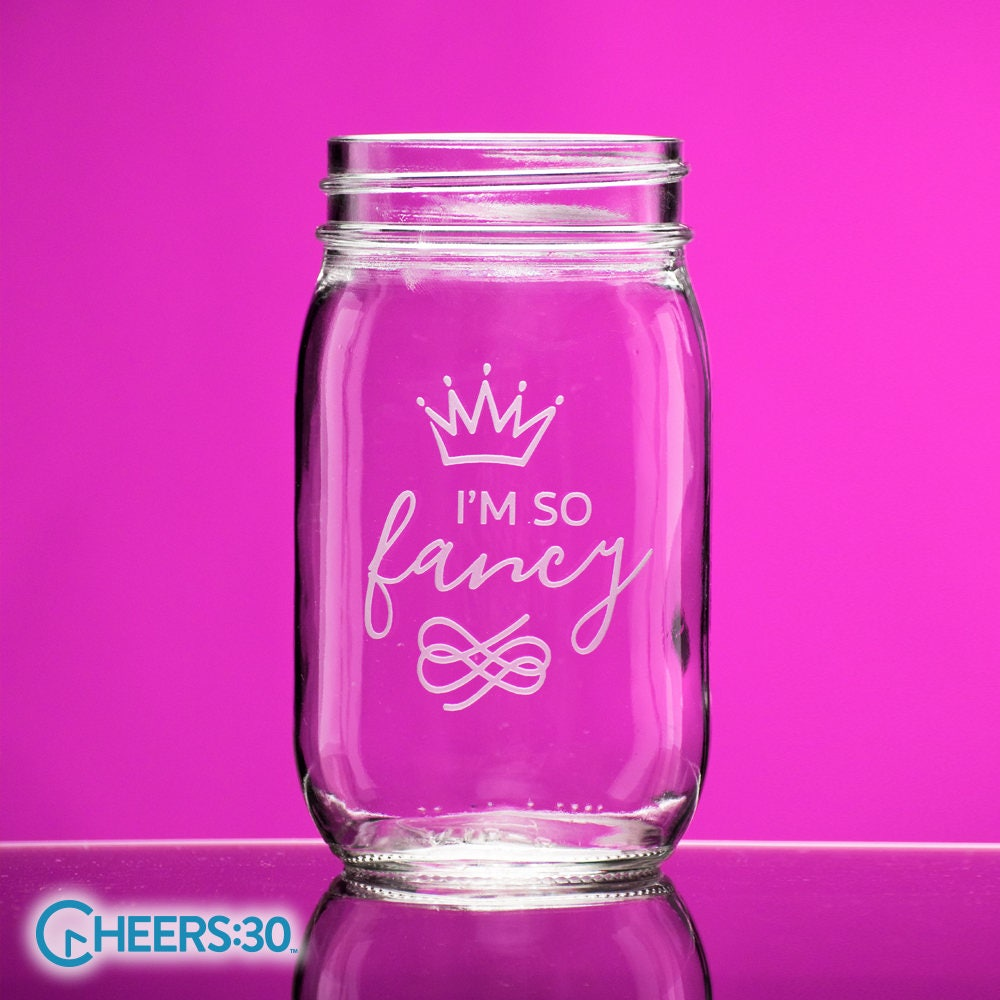 I\'m so fancy mason jar drinking glass fancy juice glass