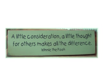 A little consideration... Winnie the Pooh quote primitive  wood sign NEW