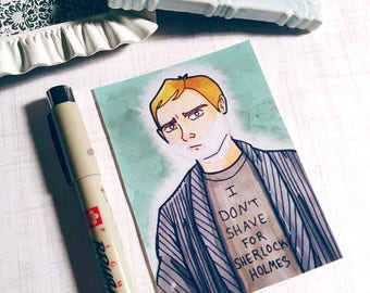 I Don't Shave For Sherlock Holmes - ACEO Size Print