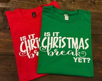 Teacher Christmas Shirts, Is It Christmas Break Yet Teacher T-Shirt, Funny Teacher Shirt, Teacher Team Shirt, Teacher Shirt, Teacher Gift