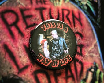 You Think This is a Costume? - Large Pin Back Button Return of the Living Dead