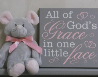 All Of God's Grace In One Little Face | Nursery Signs | Gray and Pink Baby Girl Nursery Decor, God Grace Wood Sign Decorated with Tiny Heart
