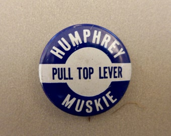 """Hubert Humphrey 1968 Presidential Campaign - Humphrey and Muskie - """"Pull Top Lever"""""""