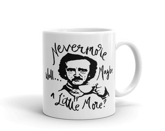 Nevermore Well maybe a Little More Mug