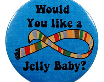Who Fourth Doctor 2.25 Inch Geek Button Would You Like a Jelly Baby