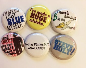 Arrested Development Inspired Quote Buttons or Magnets Set of 6 - one inch