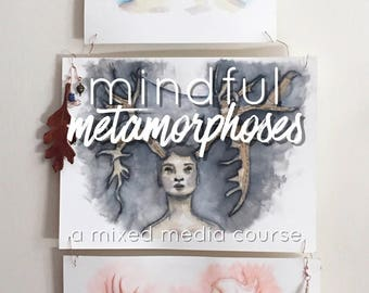 Online Course: Mindful Metamorphoses - Instant Access Digital Download