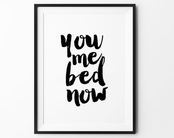 Love Quote, Wall Art Print, Love Sign, Handwritten Poster, Home Decor, Typography Print, You Me Bed Now