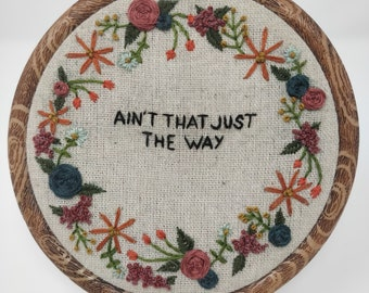 floral word embroidery, aint that just the way wall art, OTGW themed hoop art