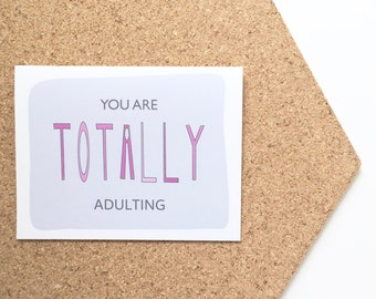 Adulting card. You're an adult card. New job card. Graduation card. You are totally adulting card. Congratulations card. Congrats card.