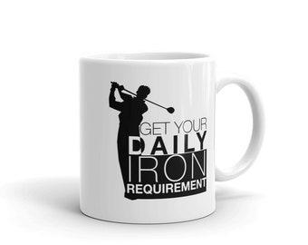 Golfer Coffee Mug, Get Your Daily Iron Requirement - Funny Golfing Mug