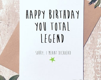 Happy Birthday you Total Legend greeting Card funny novelty boyfriend brother friend