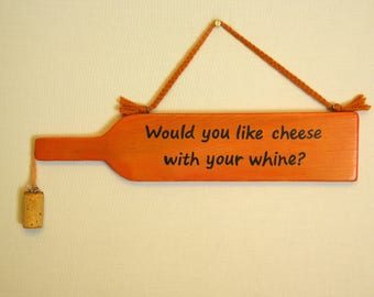 Cheese with your whine wood wall plaque