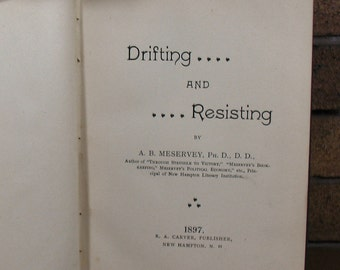 Drifting and Resisting by AB Meservey - 1897 HC Early ed
