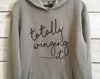 TOTALLY WINGING IT! Hoodie Style