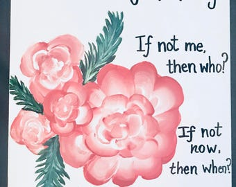 If not me, then who? If not now, when? - Emma Watson