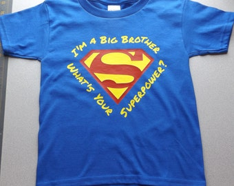 Superman - I'm a Big Brother What's Your Super Power Shirt - Infant Toddler Childrens Youth Creeper or Tshirt