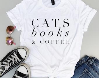 Cat Shirt - Cat Lover Gift - Cat Tshirt - Cat - Coffee - Coffee and Cats - Cat Gift - Book Lover Gift - Reading Shirt - Kitten Tshirt - Cats