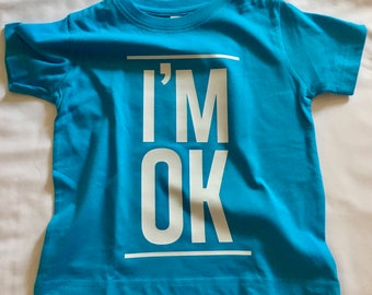 I'm OK Tees and Onesie (Ready to Ship)
