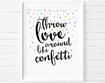 Printable quotes, Throw love around like confetti print, Printable Art, quotes prints, kids printable, kids print, inspirational print,