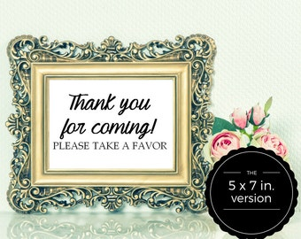 Thank you for coming, Please take a favor sign - 5 x 7 in. - Wedding Reception Signage, Wedding Signs, Table Card, Modern, Calligraphy