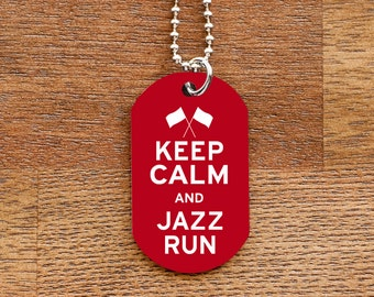 Keep Calm and Jazz Run Dog Tag Necklace for Marching Band Colorguard