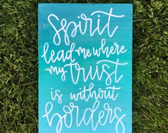 Oceans Lyrics Sign - Ocean Ombre - Spirit Lead Me Where My Trust is Without Borders