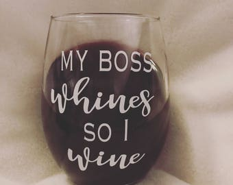 My boss whines i wine, wine glass, wine, funny wine glass, boss, they whine i wine, mom juice, mom wine glass, wine lover gift