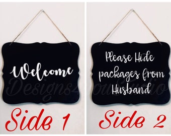 Please hide packages from husband sign, hide packages sign, welcome door sign, funny door sign, double door sign, double sided sign.