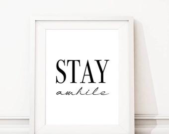 Stay Awhile Art. Stay Awhile Print. Stay Awhile Poster. Stay Awhile Sign. Minimalist Print. Home Decor. Living Room Decor. Bedroom Art. S494