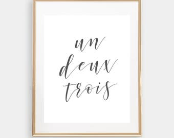 un deux trois, printable, french quote, print, instant download, calligraphy, one two three, typography poster