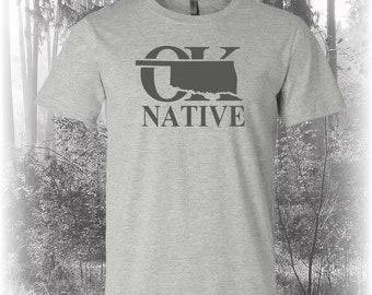 Oklahoma Native Shirt, Native Oklahoma Shirt, Oklahoma Shirt, OK Shirt, Oklahoma State Shirt