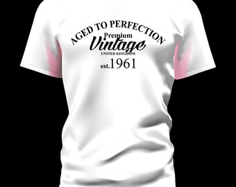 Aged To Perfetion Premium Vintage EST ( your year and color)