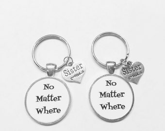 Sister Gift, No Matter Where Keychain, Long Distance Sisters Gift Keychain Set