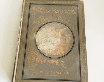 Reduced!!1882 Illustrated Poem Book, Farm Ballads by Will Carlton