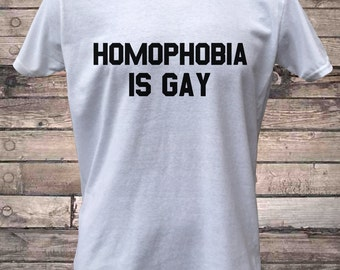 Homophobia is Gay Gay Pride LGBT Gay Rights Equality Mens T-Shirt