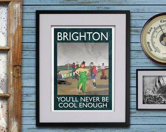 Brighton: You'll Never Be Cool Enough - A3 Rubbish Seaside print (signed and dated)