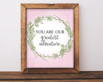 Nursery Printable Wall Art, You are our greatest adventure, Baby girl Nursery decor, Nursery art, Blue Girl Pink Nursery Print, love quote