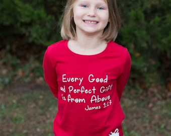 shirt for girls-religious shirt for girls-every good and perfect gift is from above, baby girl religious shirt, baby shower gift