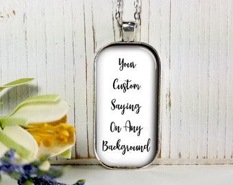 Custom Saying- Quote-Verse-Large Rectangular- Glass Bubble Pendant Necklace
