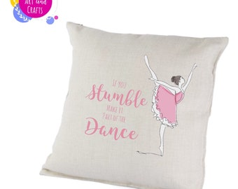 If you stumble make it part of the dance cushion, pillow, dancer, ballerina, home decor, gift ideas