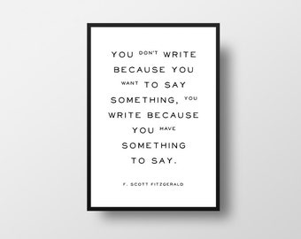 To Write, F Scott Fitzgerald, Writer Quote, Book Quote, Writing, Inspiration, Minimalist Decor, Creative Writing, Literature Quote, Writing