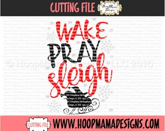 Wake Pray Sleigh SVG DXF eps and png Files for Cutting Machines Cameo or Cricut