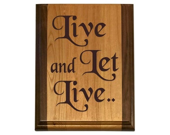 Deluxe Live and Let Live Wood Plaque - Meeting Hall Slogans Plaques - Custom Laser Engraved Recovery Gifts and more at WoodenUrecover.com