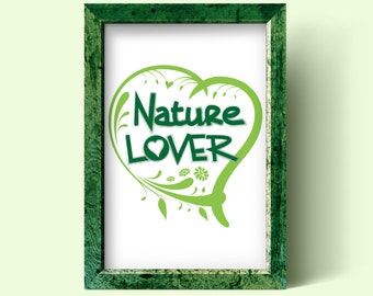 Nature Lover, text and printable design, print art nature lover for nature lovers